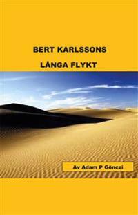 Bert Karlssons långa flykt