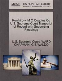 Kunihiro V. M O Coggins Co U.S. Supreme Court Transcript of Record with Supporting Pleadings