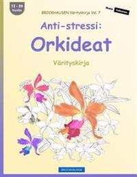 Brockhausen Varityskirja Vol. 7 - Anti-Stressi: Orkideat: Varityskirja