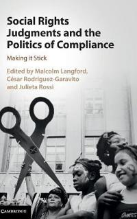 Social rights judgments and the politics of compliance - making it stick