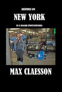 Drömmen om New York : staden som är en organism - en spontan reseberättelse