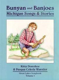 Bunyan and Banjoes: Michigan Songs & Stories