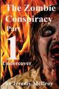 The Zombie Conspiracy Part 1: Undercover