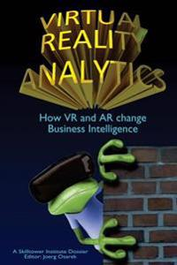 Virtual Reality Analytics: How VR and AR Change Business Intelligence