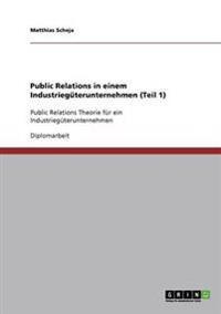 Public Relations in Einem Industrieguterunternehmen (Teil 1)