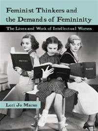Feminist Thinkers and the Demands of Femininity