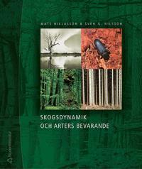 Skogsdynamik och arters bevarande : bevarandebiologi, skogshistoria, skogsekologi och deras tillämpning i Sydsveriges landskap
