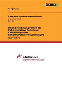 Besondere Erhebungsformen Der Einkommensteuer (Lohnsteuer, Kapitalertragsteuer, Einkommensteuervorauszahlungen)