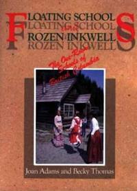 Floating Schools & Frozen Inkwells: The One-Room Schools of British Columbia