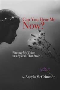Can You Hear Me Now? Finding My Voice in a System That Stole it