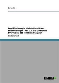Begriffsbildung in Hochstrichterlichen Entscheidungen - 481 U.S. 279 (1987) Und Bverfge 86, 288 (1992) Im Vergleich