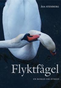 Flyktfågel - En roman om avsked