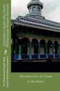 Qalandar-I-Sadat, Mir Sayid Muhammad Hussain Simnani: Introduction of Islam in Kashmir