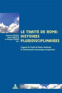 Le Traité de Rome: Histoires Pluridisciplinaires: L'Apport Du Traité de Rome Instituant La Communauté Économique Européenne