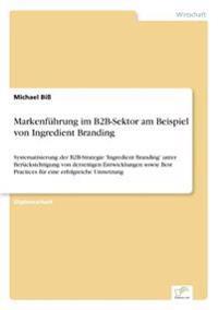 Markenfuhrung Im B2B-Sektor Am Beispiel Von Ingredient Branding