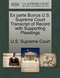 Ex Parte Burrus U.S. Supreme Court Transcript of Record with Supporting Pleadings