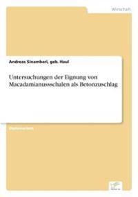 Untersuchungen Der Eignung Von Macadamianussschalen ALS Betonzuschlag