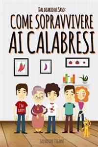 Dal Diario Di Saso: Come Sopravvivere AI Calabresi