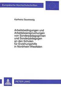 Arbeitsbedingungen Und Arbeitsbeanspruchungen Von Sonderpaedagoginnen Und Sonderpaedagogen an Den Schulen Fuer Erziehungshilfe in Nordrhein-Westfalen