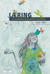 Læring; en introduksjon til perspektiver og metaforer