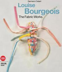 Louise Bourgeois the Fabric Works