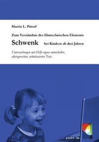 Zum Verstandnis Des Filmtechnischen Elements Schwenk Bei Kindern AB 3 Jahren: Untersuchungen Mit Hilfe Eigens Entwickelter, Altersgerechter, Videobasi