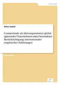 Countertrade ALS Aktionsparameter Global Agierender Unternehmen Unter Besonderer Berucksichtigung Internationaler Empirischer Erfahrungen