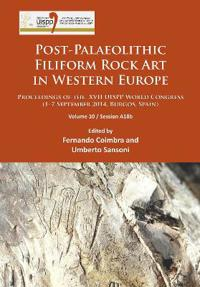 Post-Palaeolithic Filiform Rock Art in Western Europe: Proceedings of the XVII Uispp World Congress (1-7 September 2014, Burgos, Spain) Volume 10 / Se