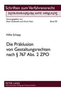 Die Praeklusion Von Gestaltungsrechten Nach 767 ABS. 2 Zpo: Eine Kritische Untersuchung Der Rechtsprechung Unter Besonderer Beruecksichtigung Der Rech