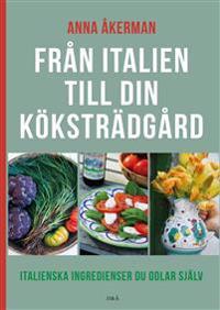 Från Italien till din köksträdgård