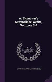 A. Blumauer's Sammtliche Werke, Volumes 5-9