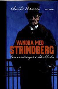 Vandra med Strindberg : fem vandringar i Stockholm