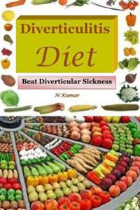 Diverticulitis Diet: Beat Diverticular Sickness