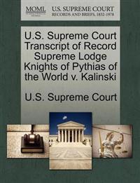 U.S. Supreme Court Transcript of Record Supreme Lodge Knights of Pythias of the World V. Kalinski