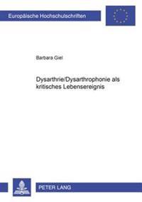 Dysarthrie/Dysarthrophonie ALS Kritisches Lebensereignis