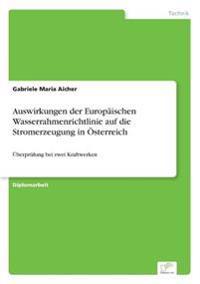 Auswirkungen Der Europaischen Wasserrahmenrichtlinie Auf Die Stromerzeugung in Osterreich