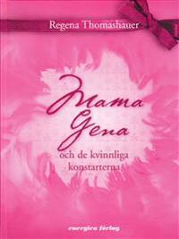Mama Gena och de kvinnliga konstarterna
