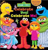 Sesame Street: Celebrate You! Celebrate Me!: A Peek and Touch Book