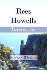 Rees Howells, Intercessor