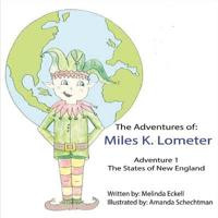 The Adventures of Miles K. Lometer: Adventure 1: The States of New England