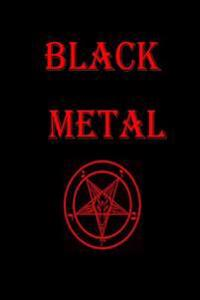Black Metal Journal: A Heavy Metal Journal: 150 Page Lined Notebook/Diary