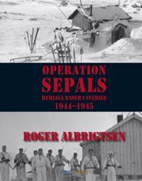Operation Sepals : hemliga baser i Sverige 1944-1945