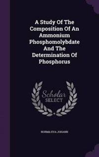 A Study of the Composition of an Ammonium Phosphomolybdate and the Determination of Phosphorus