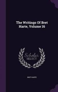 The Writings of Bret Harte, Volume 16