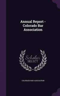 Annual Report - Colorado Bar Association