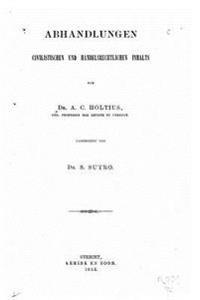 Abhandlungen Civilistischen Und Handelsrechtlichen Inhalts
