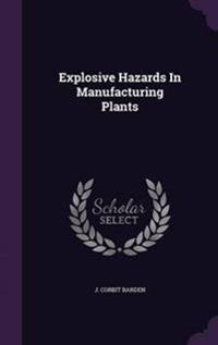 Explosive Hazards in Manufacturing Plants