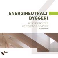 Energineutralt byggeri-Designprincipper og byggede eksempler