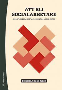 Att bli socialarbetare - En reflekterande vägledning för studenter