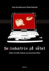 Sexindustrin på nätet : aktörer, innehåll, relationer och ekonomiska flöden